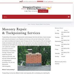 Masonry Repair & Tuck Pointing - Chicagoland Fireplace & Chimney Restoration