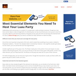 chicagoluaus - Most Essential Elements You Need To Host Your Luau Party