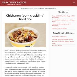 Chicharon (pork crackling) fried rice - CASA Veneracion