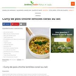 Curry de pois chiche lentilles corail au lait, la recette