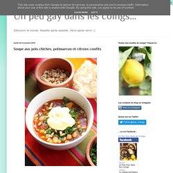 Un peu gay dans les coings...: Soupe aux pois chiches, potimarron et citrons confits