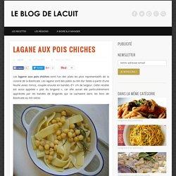 Lagane aux pois chiches - Recette de pâtes de la Cuisine Italienne