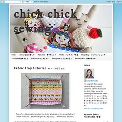 chick chick sewing: Fabric tray tutorial