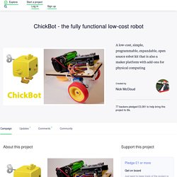 ChickBot - the fully functional low-cost robot by Nick McCloud