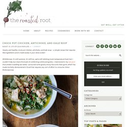 Crock Pot Chicken, Artichoke, and Kale Soup - The Roasted Root