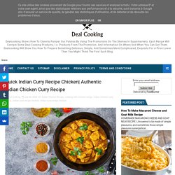 Authentic Indian Chicken Curry Recipe - Delicious Dish All Over The World- Cooking Recipes At Deal Cooking