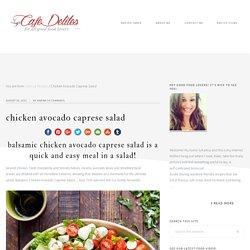 Chicken Avocado Caprese Salad - Cafe Delites