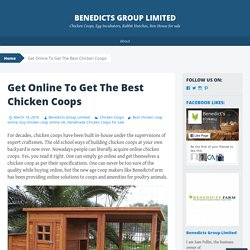 Get Online To Get The Best Chicken Coops
