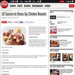 10 Sauces to Dress Up Chicken Breasts : Recipes and Cooking