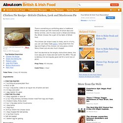 Chicken Pie Recipe - British Chicken, Leek and Mushroom Pie
