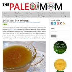 Chicken Bone Broth (Revisited) - The Paleo Mom