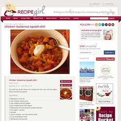 Chicken- Butternut Squash Chili