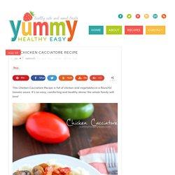Chicken Cacciatore Recipe - Yummy Healthy Easy