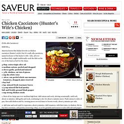 Chicken Cacciatore (Hunter's Wife's Chicken) Recipe