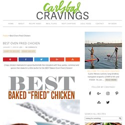 BEST EVER Crispy Oven Fried Chicken - Carlsbad Cravings
