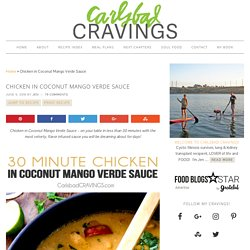 Chicken in Coconut Mango Verde Sauce - Carlsbad Cravings
