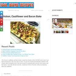 Chicken, Cauliflower and Bacon Bake - Page 2 of 2 - Cool Home Recipes