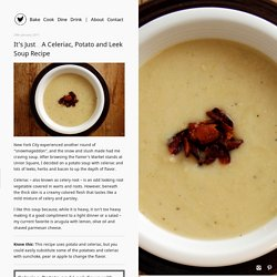 It's Just Chicken - Celeriac, Potato and Leek Soup with Bacon - It's Just Chicken