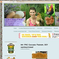 The Chicken Chick: My PVC Chicken Feeder. DIY instructions!