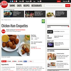 Chicken-Ham Croquettes Recipe : Food Network Kitchens