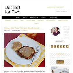 Dinner For Two: Chicken Fried Steak | Dessert For Two