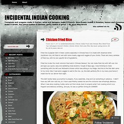 Chicken Fried Rice « Incidental Indian Cooking