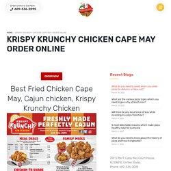 Best Fried Chicken Cape May, Cajun chicken, Krispy Krunchy Chicken Order Online