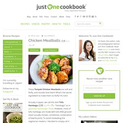 Chicken Meatballs 豆腐ハンバーグ