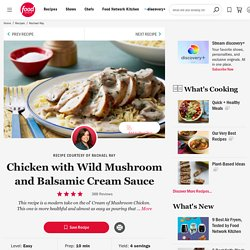 Chicken with Wild Mushroom and Balsamic Cream Sauce Recipe : Rachael Ray