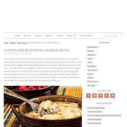 Chicken and Mushroom Julienne Recipe - Tasty & Healthy Arbuz