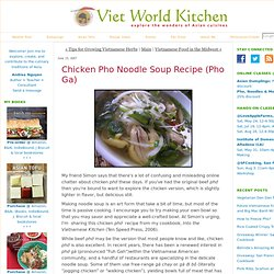 Chicken Pho Noodle Soup Recipe (Pho Ga) - Viet World Kitchen