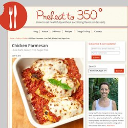 Chicken Parmesan – Low Carb, Gluten Free, Sugar Free – Preheat to 350˚
