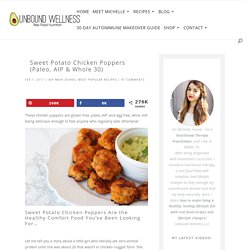 Sweet Potato Chicken Poppers (Paleo, AIP & Whole 30) - Unbound Wellness