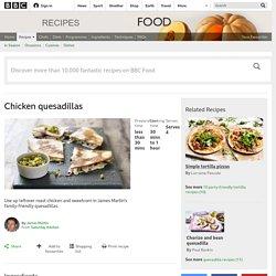 Chicken quesadillas recipe - BBC Food