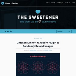 Chicken Dinner: A Jquery Plugin to Randomly Reload Images