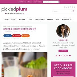 Baked Chicken Katsu Recipe - Pickled Plum Food And Drinks