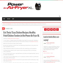 Eric Theiss' Easy Chicken Recipes: Healthy Fried Chicken Tenders in the Power Air Fryer XL