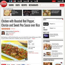 Chicken with Roasted Red Pepper, Chorizo and Sweet Pea Sauce over Rice Recipe : Rachael Ray