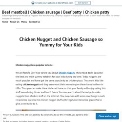 Chicken Nugget and Chicken Sausage so Yummy for Your Kids – Beef meatball