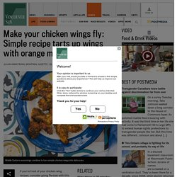 Make your chicken wings fly: Simple recipe tarts up wings with orange marmalade