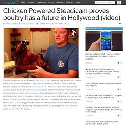 Chicken Powered Steadicam proves poultry has a future in Hollywood (video)