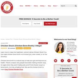 Chicken Stock (Chicken Bone Broth) 3 Ways!