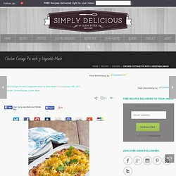 Chicken Cottage Pie with 3-Vegetable Mash | Simply Delicious