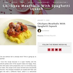 Chickpea Meatballs with Spaghetti Squash - The Rennix Weigh