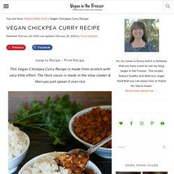 Vegan Chickpea Curry Recipe - Slow Cooker - Vegan in the Freezer