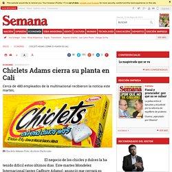 Chiclets Adams cierra su planta en Cali