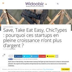 Save, Take Eat Easy, ChicTypes : pourquoi ces startups en pleine croissance n'ont plus d'argent ?