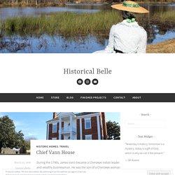 Chief Vann House – Historical Belle