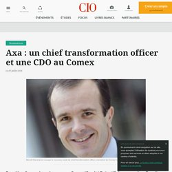 Axa : un chief transformation officer et une CDO au Comex