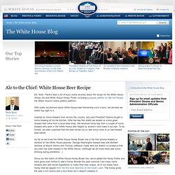 Ale to the Chief: White House Beer Recipe